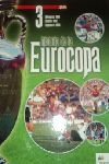 HISTORIA DE LA EUROCOPA. TOMO 3: ALEMANIA 1988 - SUECIA 1992 - INGLATERRA 1996