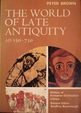 THE WORLD OF LATE ANTIQUITY AD 150-750
