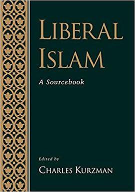 LIBERAL ISLAM: A SOURCEBOOK