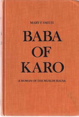 BABA OF KARO: A WOMAN OF THE MUSLIM HAUSA