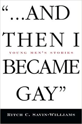 . . . AND THEN I BECAME GAY: YOUNG MEN'S STORIES