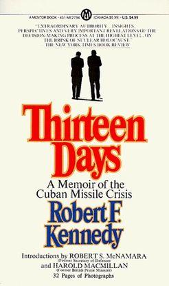 THIRTEEN DAYS: A MEMOIR OF THE CUBAN MISSILE CRISES