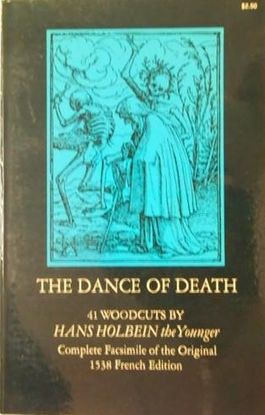 THE DANCE OF DEATH. 41 WOODCUTS. COMPLETE FACSIMILE OF THE ORIGINAL 1538 FRENCH EDITION.