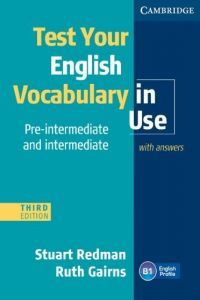 TEST YOUR ENGLISH VOCABULARY IN USE PRE-INTERMEDIATE AND INTERMEDIATE WITH ANSWE
