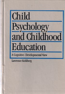 CHILD PSYCHOLOGY AND CHILDHOOD EDUCATION: A COGNITIVE DEVELOPMENTAL VIEW