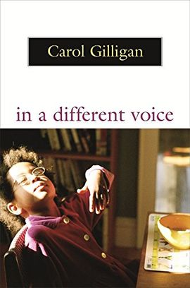 IN A DIFFERENT VOICE : PSYCHOLOGICAL THEORY & WOMEN S DEVELOPMENT (PAPER)