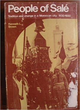 BROWN: PEOPLE OF SALE: TRADITION & CHANGE IN A MOROCCAN CITY 1830-1930