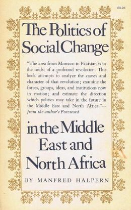 POLITICS OF SOCIAL CHANGE : IN THE MIDDLE EAST AND NORTH AFRICA
