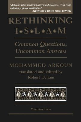 RETHINKING ISLAM: COMMON QUESTIONS, UNCOMMON ANSWERS