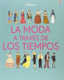 LA MODA A TRAVÉS DE LOS TIEMPOS