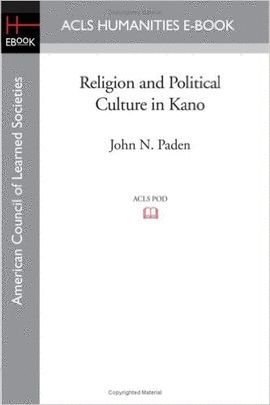 RELIGION AND POLITICAL CULTURE IN KANO