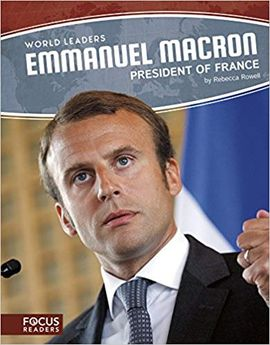 WORLD LEADERS: EMMANUEL MACRON: PRESIDENT OF FRANCE