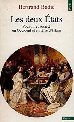DEUX ETATS. POUVOIR ET SOCI'T' EN OCCIDENT ET EN TERRE D'ISLAM(LES)