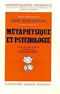 METAPHYSIQUE ET PSYCHOLOGIE (SHRI AUROBINDO. OEUVRES COMPLETES (8)