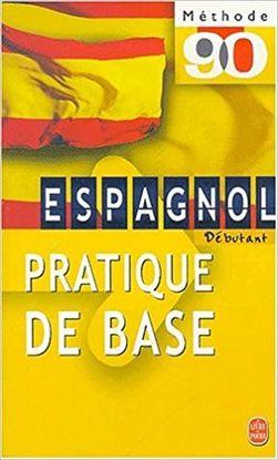 ESPAGNOL. PRATIQUE DE BASE