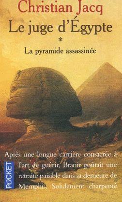LA PYRAMIDE ASSASSINÉE. LE JUGE D'EGYPTE, TOME 1