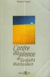 L'ORDRE  DU SILENCE DE GURDJIEFF À MELCHISÉDECH