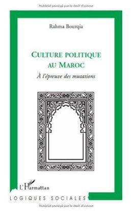 CULTURE POLITIQUE AU MAROC A L'EPREUVE DES MUTATIONS