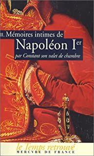 MEMOIRES INTIMES DE NAPOLEON PREMIER : TOME 2
