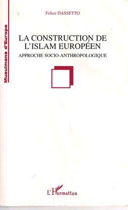 LA CONSTRUCTION DE L'ISLAM EUROPÉEN: APPROCHE SOCIO-ANTHROPOLOGIQU