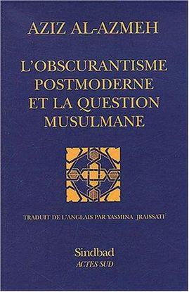 L'OBSCURANTISME POSTMODERNE ET LA QUESTION MUSULMANE