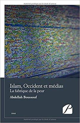 ISLAM, OCCIDENT ET MÉDIAS: LA FABRIQUE DE LA PEUR