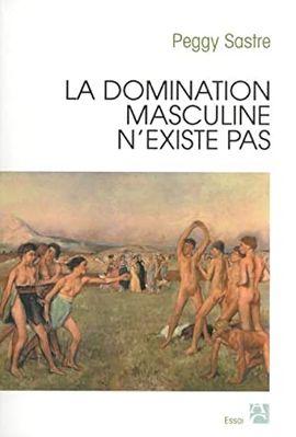 LA DOMINATION MASCULINE N'EXISTE PAS