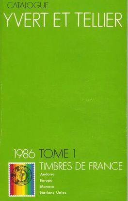 CATALOGUE: YVERT ET TELLIER. TIMBRES DE FRANCE - TOME 1 (1986)