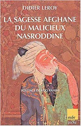 LA SAGESSE AFGHANE DU MALICIEUX MASRODDINE