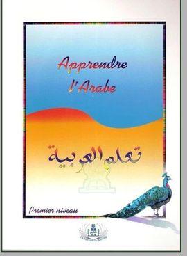 APPRENDRE L'ARABE - PREMIER NIVEAU