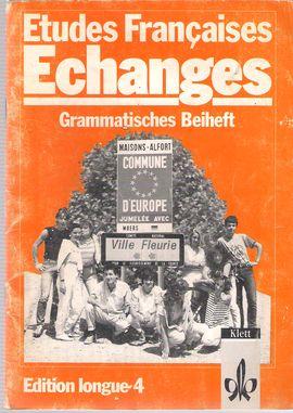 ETUDES FRANCAISES: ECHANGES. EDITION LONGUE 4. GRAMMATISCHES BEIHEFT