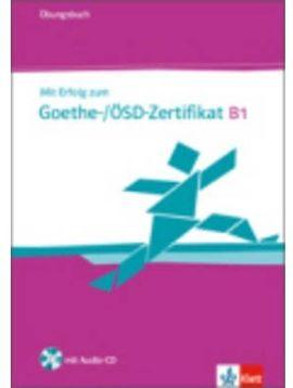 MIT ERFOLG ZUM GOETHE OESD ZERTIFIKAT B1 EJERCICIOS + CD
