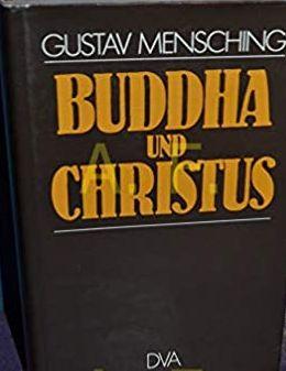 BUDDHA UND CHRISTUS - EIN VERGLEICH.