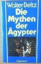DIE MYTHEN DER ÄGYPTER.