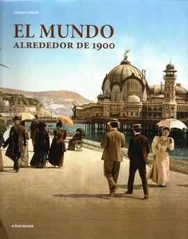 EL MUNDO ALREDEDOR DE 1900