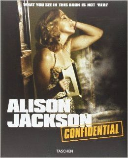 ALISON JACKSON. CONFIDENTIAL. EDIZ. ITALIANA, INGLESE E PORTOGHESE (FOTOGRAFIA)