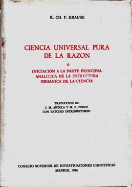 CIENCIA UNIVERSAL PURA DE LA RAZÓN O INICIACIÓN A LA PARTE PRINCIPAL ANALÍTICA D