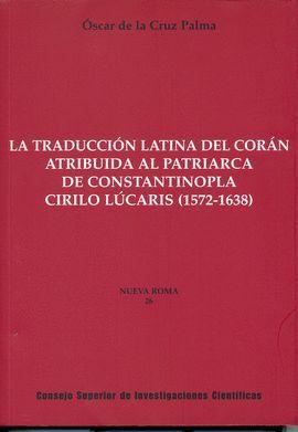 LA TRADUCCIÓN LATINA DEL CORÁN ATRIBUIDA AL PATRIARCA DE CONSTANTINOPLA CIRILO L