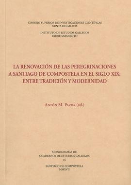LA RENOVACIÓN DE LAS PEREGRINACIONES A SANTIAGO DE COMPOSTELA EN EL SIGLO XIX: E