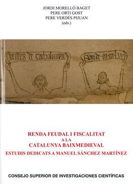 RENDA FEUDAL I FISCALITAT A LA CATALUNYA BAIXMEDIEVAL: ESTUDIS DEDICATS A MANUEL