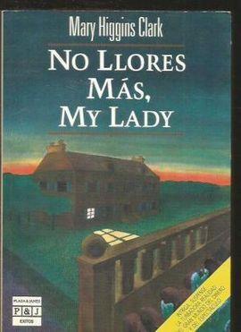 NO LLORES MÁS, MY LADY