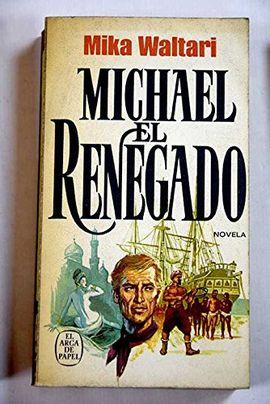 MICHAEL EL RENEGADO