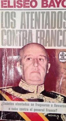 LOS ATENTADOS CONTRA FRANCO