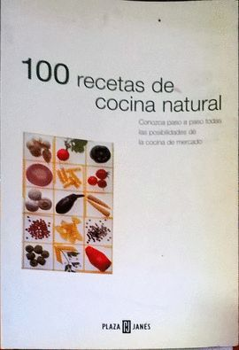 100 RECETAS DE COCINA NATURAL