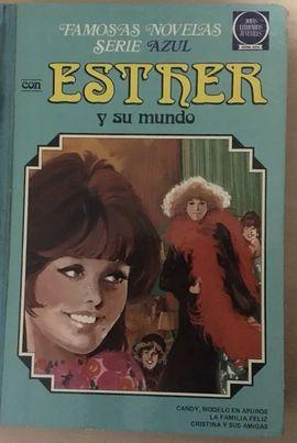 ESTHER Y SU MUNDO - FAMOSAS NOVELAS - SERIE AZUL - NUM. 1 - CANDY, MODELO EN APUROS, LA FAMILIA FELIZ, CHRISTINA Y SUS AMIGAS 1A EDICIÓN - 1978