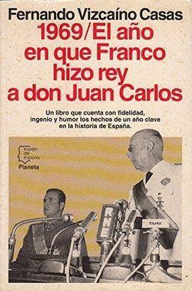 EL AÑO EN QUE FRANCO HIZO REY A DON JUAN CARLOS