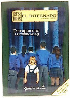 EL INTERNADO 3, PERSIGUIENDO LUCIÉRNAGAS
