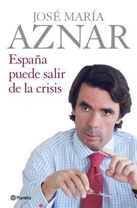 ESPAÑA PUEDE SALIR DE LA CRISIS