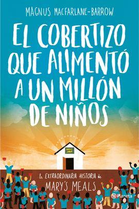 EL COBERTIZO QUE ALIMENTÓ A UN MILLÓN DE NIÑOS