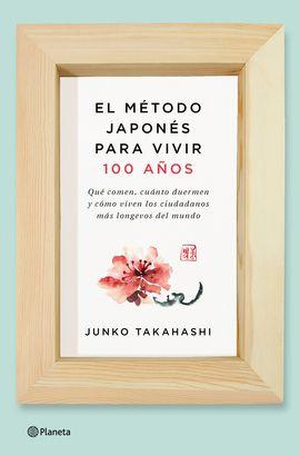 EL MÉTODO JAPONÉS PARA VIVIR 100 AÑOS